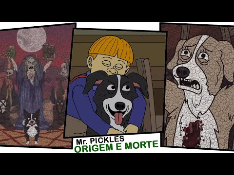 A ORIGEM E A MORTE DE Mr Pickles