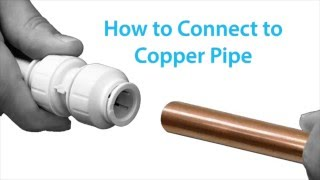 How to Connect a John Guest Twist & Lock fitting onto Copper Pipe