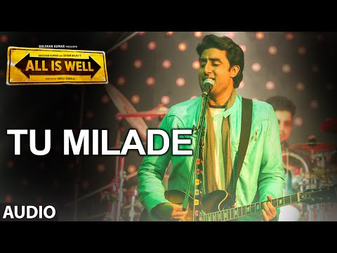 Tu Milade Full AUDIO Song - Ankit Tiwari | All Is