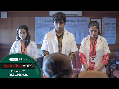 Dice Media | Operation MBBS | Web Series | Episode 2 - Diagnosis ft. Ayush Mehra