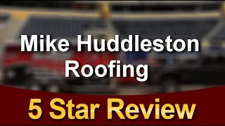Video Mike Huddleston Roofing Mansfield TX Perfect 5 Star Review 817-480-9293 MP3, 3GP, MP4, WEBM, AVI, FLV Agustus 2018