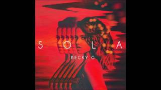 Like, Comment & Subscribe. Becky G Sola Audio Original Version In need of more Beck G http://iambeckyg.com/music/ Listen to Becky G on Spotify https://open.s...