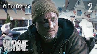 Wayne | Ep 2: