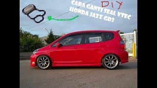 Video DIY, cara mengganti seal v-tec Honda Jazz GD3 tahun 2005 MP3, 3GP, MP4, WEBM, AVI, FLV Maret 2019
