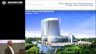 David Rhodes, FAIA, presents 'Designing Hospitals in China: An American Architect's Experience'