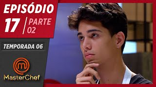 MASTERCHEF BRASIL (21/07/2019)   PARTE 2   EP 17   TEMP 06