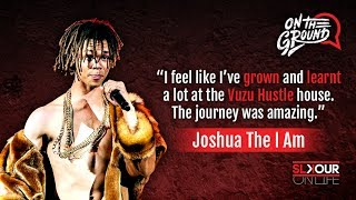 On The Ground: Joshua The I Am On #VuzuHustle Experience x New EP