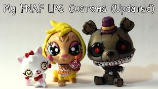 My FNAF LPS Customs - 17 NEW CUSTOMS!