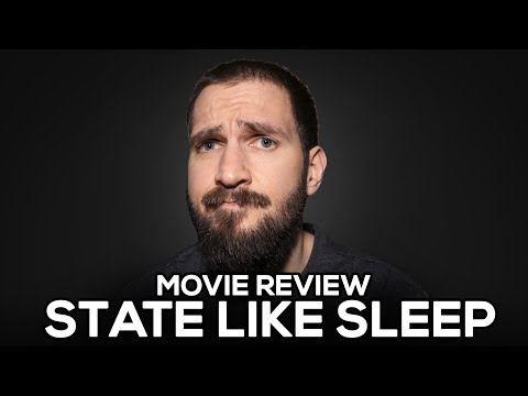 State Like Sleep - Movie Review - (No Spoilers)