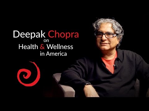 Joshua Rosenthal Interviews Deepak Chopra on Health & Wellness in America