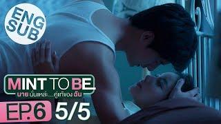 Video [Eng Sub] Mint To Be นายนั่นแหละ...คู่แท้ของฉัน | EP.6 [5/5] MP3, 3GP, MP4, WEBM, AVI, FLV Juni 2019