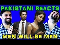 Pakistani Reacts to Men Will Be Men