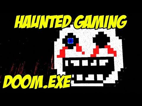 Haunted Gaming - DOOM.EXE (CREEPYPASTA PLAYTRHOUGH)