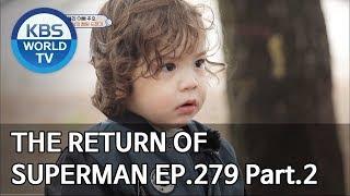 Video The Return of Superman | 슈퍼맨이 돌아왔다 - Ep.279 : Today, We Sing Again Pt.2[ENG/IND/2019.06.02] MP3, 3GP, MP4, WEBM, AVI, FLV Juni 2019