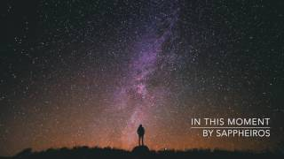 In This Moment - by Sappheiros [Ambient / Chill] - Aesthetic Sounds - Copyright Free - No Copyright - Royalty Free ------------------------------------------...