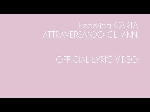 , title : 'Federica Carta - Attraversando gli anni [Official Lyric Video]'