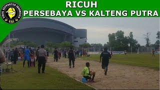 Video RICUH!! Pertandingan Persebaya VS Kalteng Putra MP3, 3GP, MP4, WEBM, AVI, FLV Oktober 2017