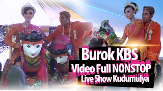Burok KBS - Video Full Nonstop Live Show Kudumulya