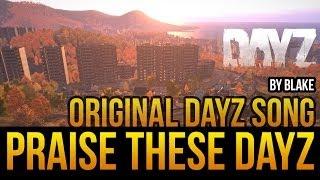 Praise these DayZ