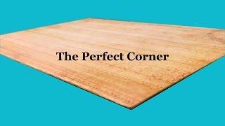 The perfect Corner Video Tutorial