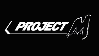 Project M: Not Dead Yet
