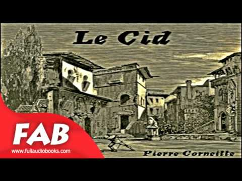 Le Cid Full Audiobook by Pierre CORNEILLE by Tragedy