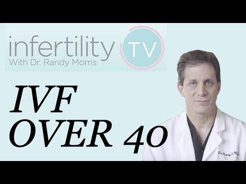 Dr. Morris discusses the IVF Journey Over Age 40 | Infertility TV