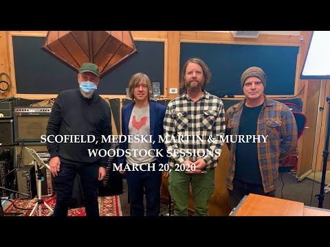 John Scofield, John Medeski, Billy Martin, Jesse Murphy (S&MMM) – Woodstock Sessions (March 20, 2020)