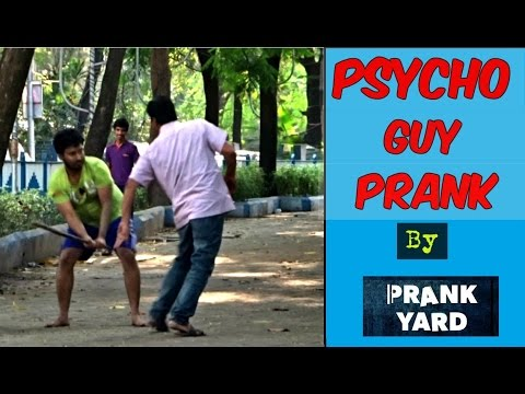 PSYCHO GUY PRANK || PART 1 || PRANK IN INDIA || 2016
