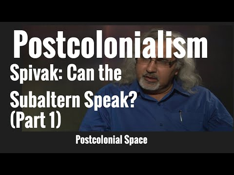 Spivak: Can the Subaltern Speak (Part 1)