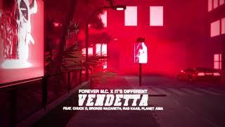 Forever M.C. - Vendetta (feat. Chuck D, Ras Kass, Planet Asia, Bronze Nazareth)