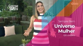Programa Sempre Bem - Universo Mulher - 6/10/2019