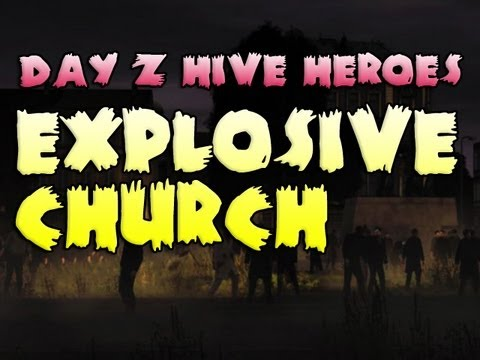 Day Z Explosive Church - Hive Heroes Episode Three