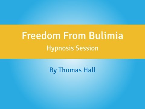 Freedom From Bulimia - Hypnosis Session - By Thomas Hall