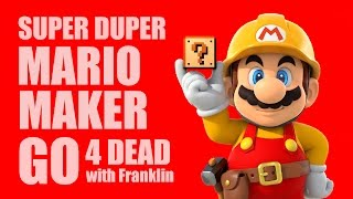Video SUPER DUPER MARIO MAKER GO 4 DEAD with Franklin MP3, 3GP, MP4, WEBM, AVI, FLV Juni 2019