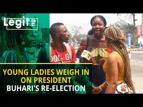 Young ladies weigh in on President Buhari's re-election | Legit TV