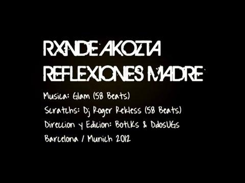 """RXNDE AKOZTA - """"Reflexiones Madre"""" + Dj Roger Rekless (HD) 2012"""