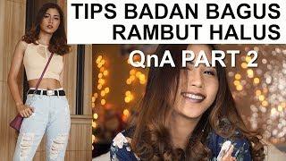 Download Video TIPS BADAN BAGUS RAMBUT HALUS | QnA PART 2 MP3 3GP MP4