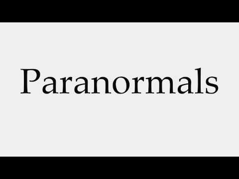 How to Pronounce Paranormals