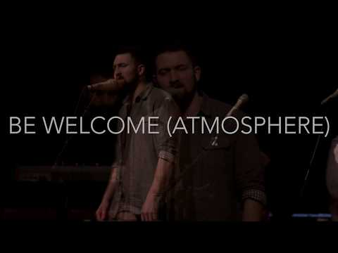Be Welcome (Atmosphere) feat Ryan Kennedy