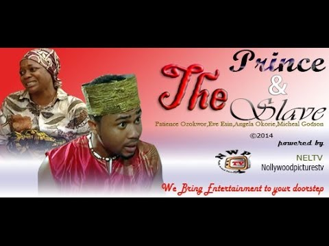 The Prince And The Slave       -    2014  Nigeria Nollywood Movie