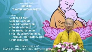 Khóa tu Tuổi Trẻ Hướng Phật 5 : Vấn đáp Phật pháp - TT. Thích Nhật Từ
