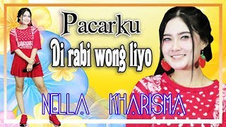 Download Lagu Nella Kharisma - Pacarku Di Rabi Wong Liyo [OFFICIAL] Mp3