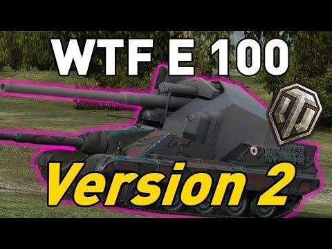 World of Tanks || WTF E 100 Version 2...