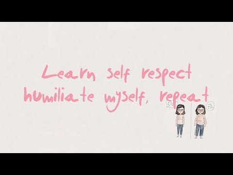 Learn self respect, humiliate myself, repeat ☯︎ - Thời lượng: 8 phút, 2 giây.