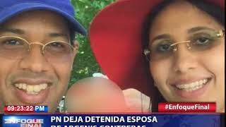Policía Nacional deja detenida esposa del Argenis Contreras