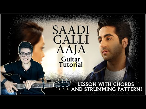 varuns tutorial - Hey guyz this is Sadi gali aaja song guitar lesson.The song from movie Nautanki Saala.The tutorial of my fav. song.Chords and intro are explained here...Tell...