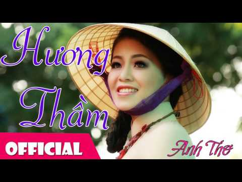 Hương Thầm - Anh Thơ - Thời lượng: 5:57.