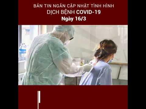 Bản tin ngắn cập nhật tình hình dịch bệnh Covid-19 trên toàn thế giới (Ngày 16/03/2020)