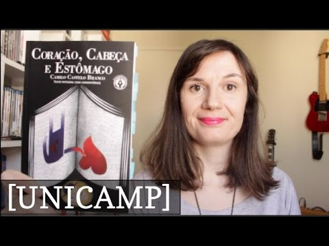 [UNICAMP] Corac?a?o, Cabec?a e Esto?mago (Camilo Castelo Branco) | Tatiana Feltrin